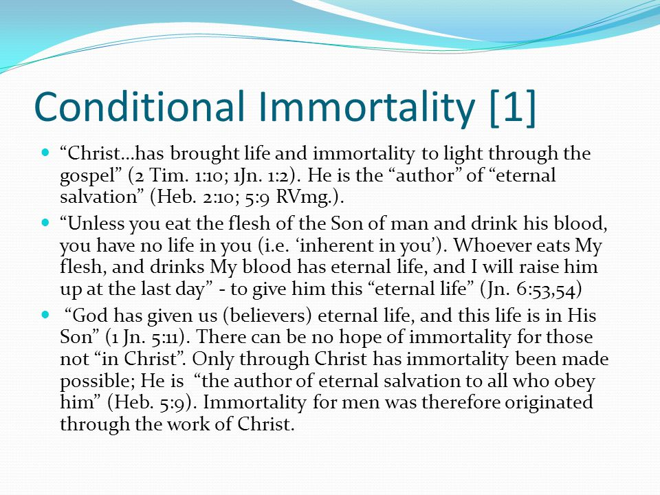 Conditional Immortality [1]